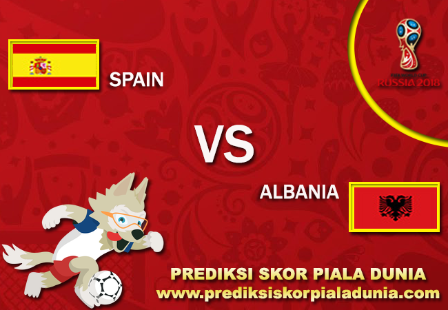 Prediksi Spain Vs Albania 6 October 2017