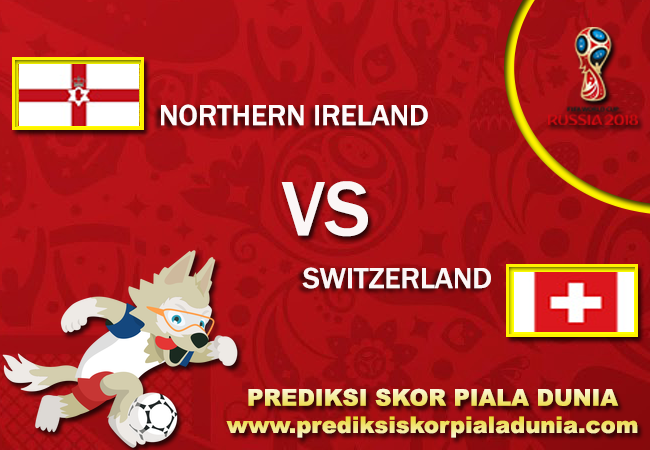 Prediksi Norhern Ireland Vs Switzerland 9 November 2017